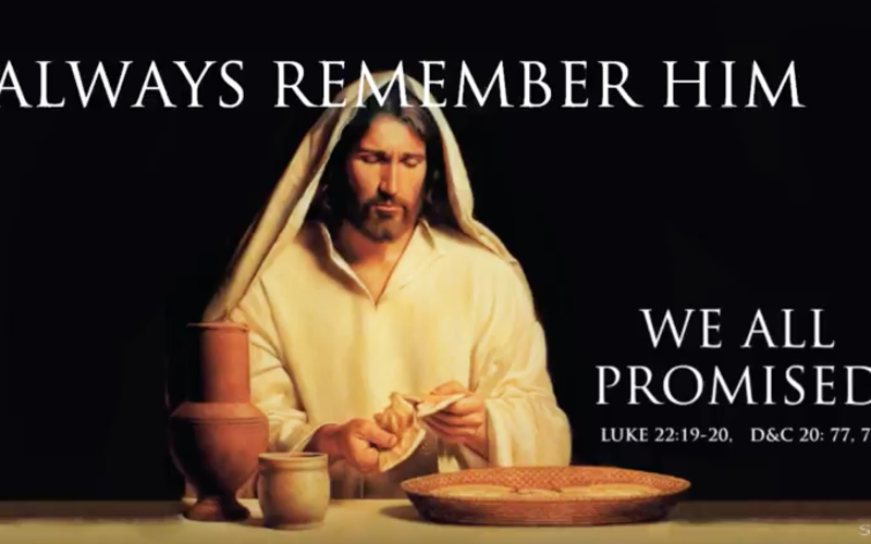 Always Remember Jesus - Renewed Sacrament Covenants.