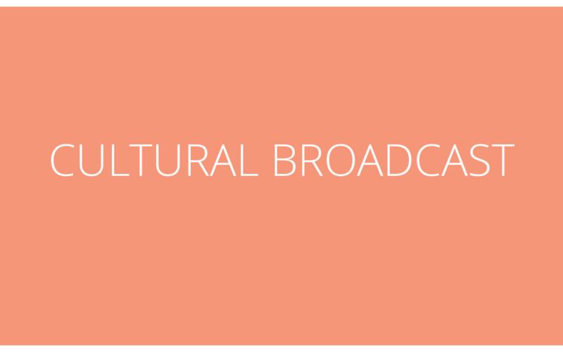 Cultural Broadcast