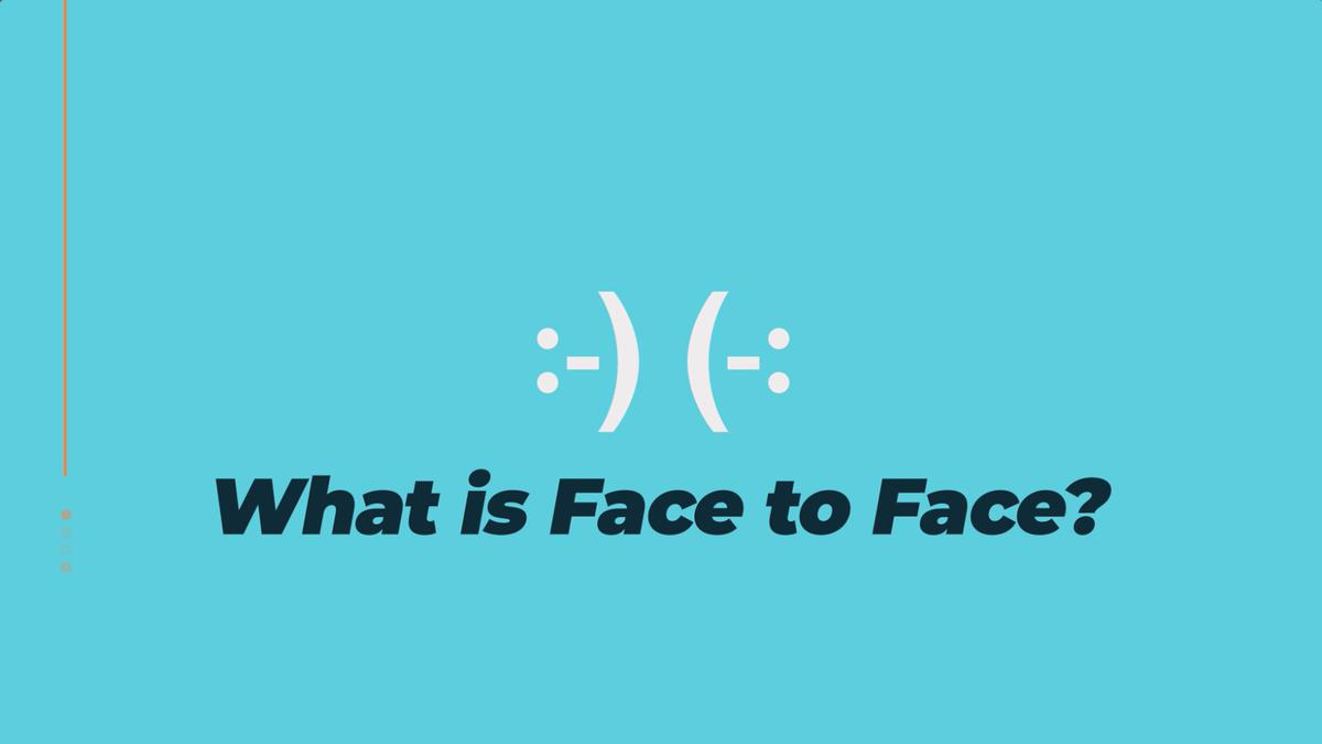Have you ever wondered what Face to Face is all about?
