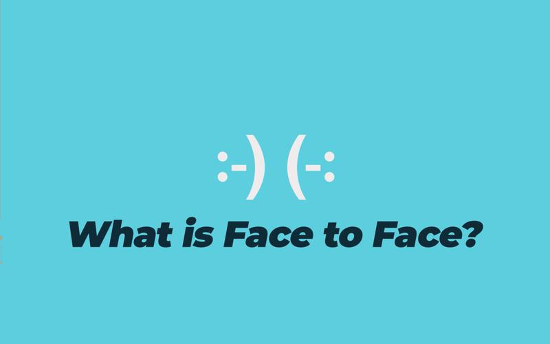 What is Face to Face?