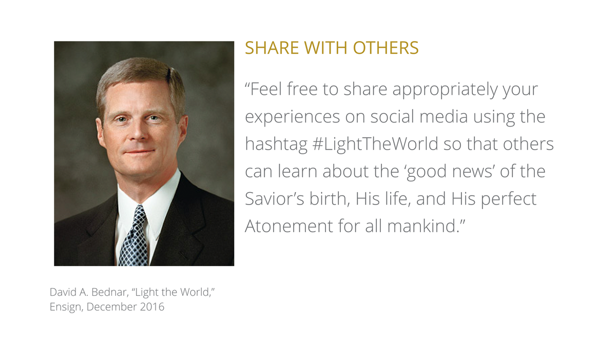 Elder Bednar wants us to share our #LightTheWorld experiences