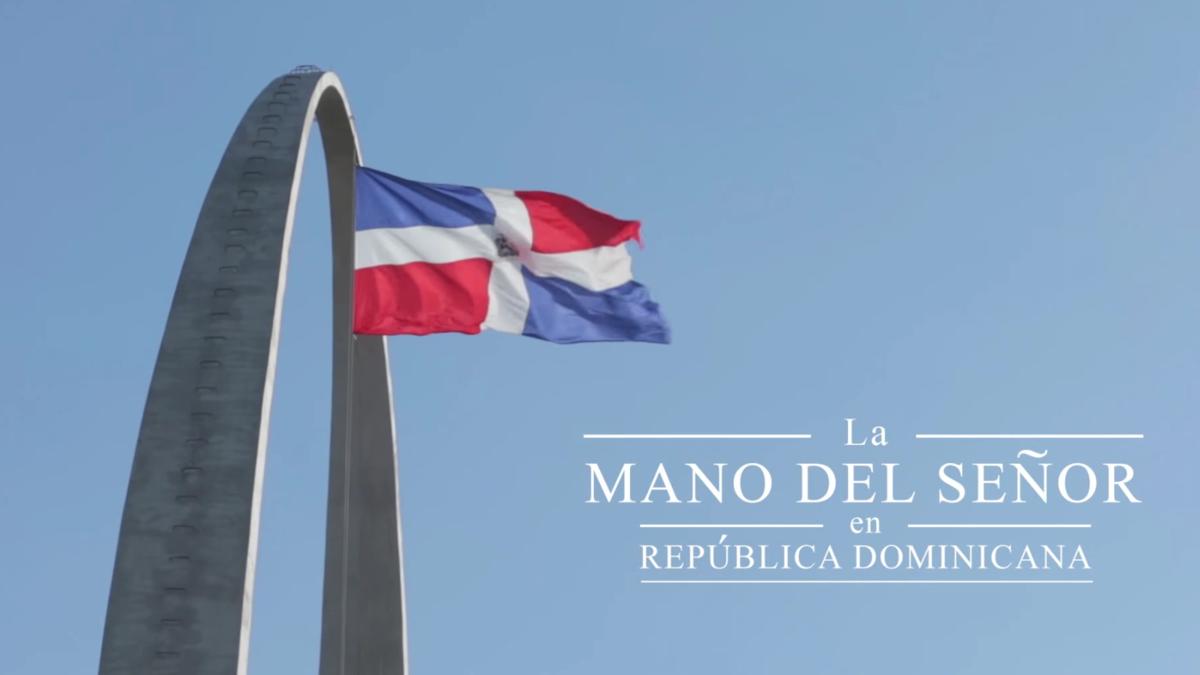 Pioneros, La Mano del Señor en la República Dominicana