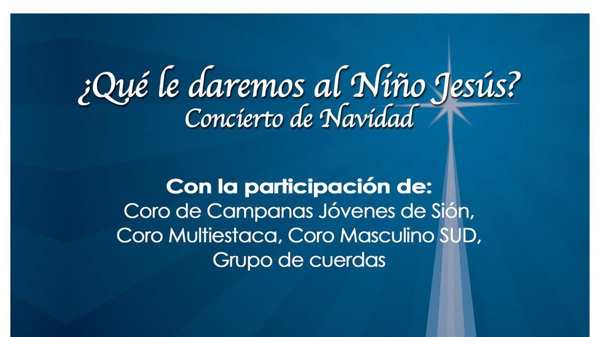 ¿Qué le daremos al Niño Jesus? - Concierto de Navidad