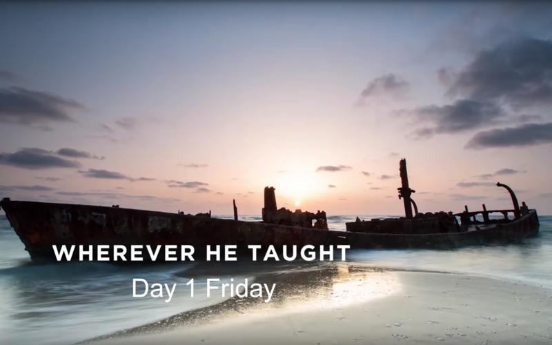 Jesus Christ taught wherever he went