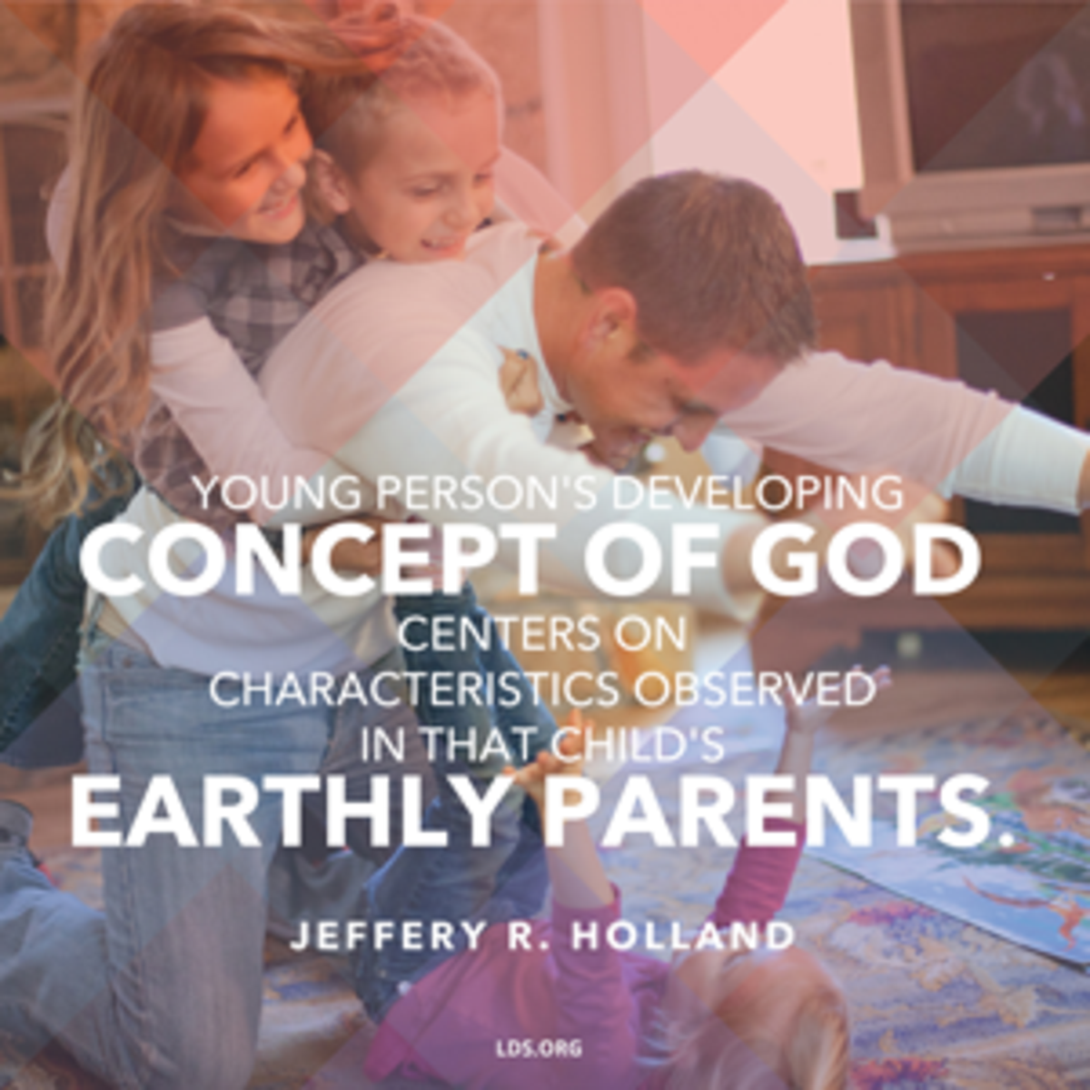 Elder Jeffery R. Holland quote on earthly parents.
