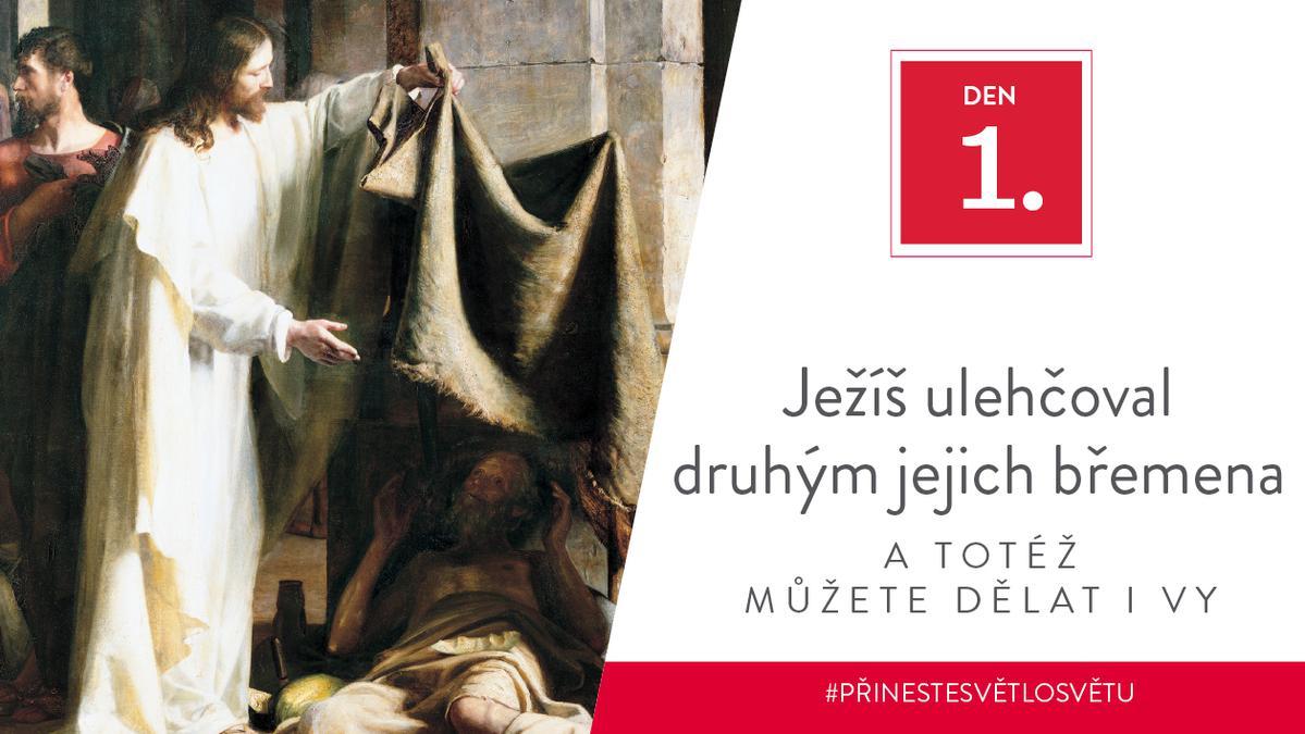 Den 1 - Ježíš ulehčoval druhým jejich břemena a totéž můžete dělat i vy