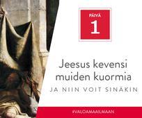 Päivä 1 - Jeesus kevensi muiden kuormia, ja niin voit sinäkin