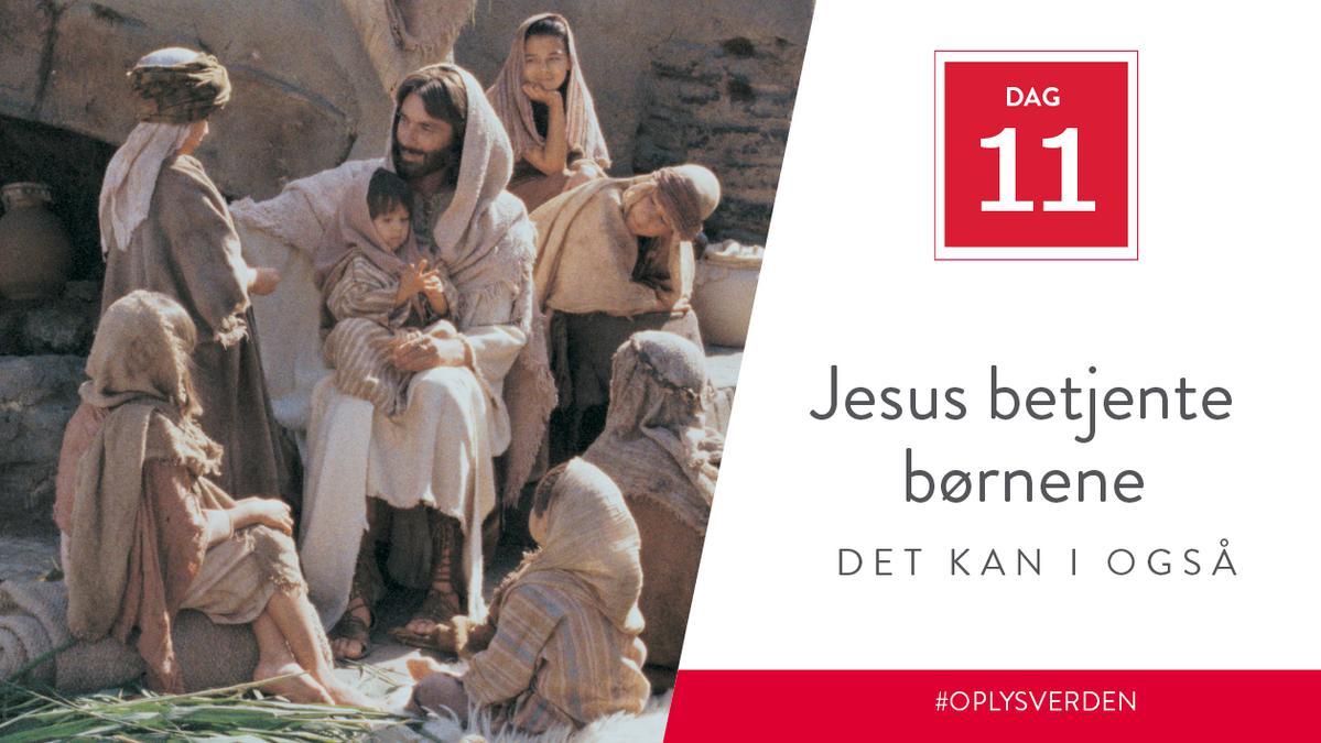Dag 11 - Jesus betjente børnene, det kan I også