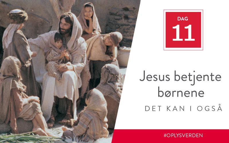 Jesus betjente børnene, det kan I også