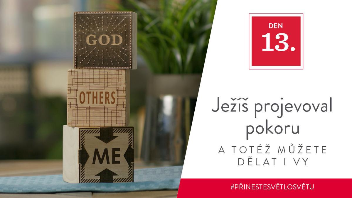 Den 13 - Ježíš projevoval pokoru a totéž můžete dělat i vy