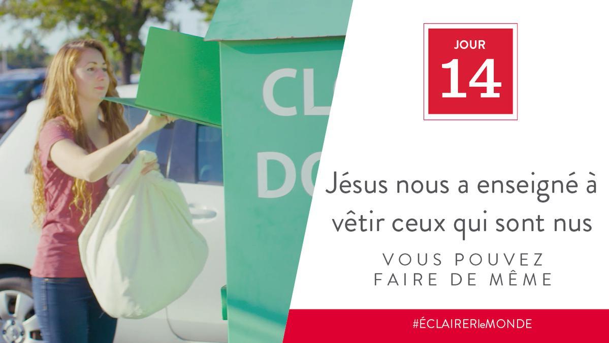 Jour 14 - Jésus nous a enseigné à vêtir ceux qui sont nus, vous pouvez faire de même