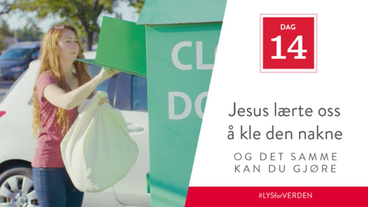 Dag 14 - Jesus lærte oss å kle den nakne, og det samme kan du gjøre