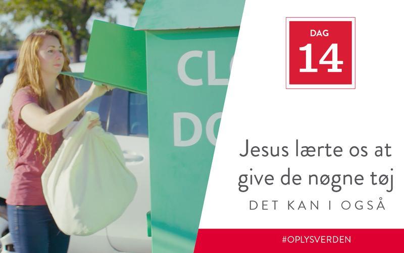 Jesus lærte os at give de nøgne tøj, det kan I også