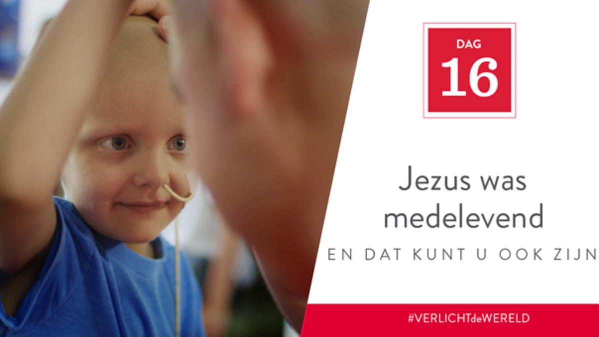 Dag 16 - Jezus was medelevend en dat kunt u ook zijn