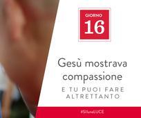 Giorno 16 - Gesù mostrava compassione e tu puoi fare altrettanto