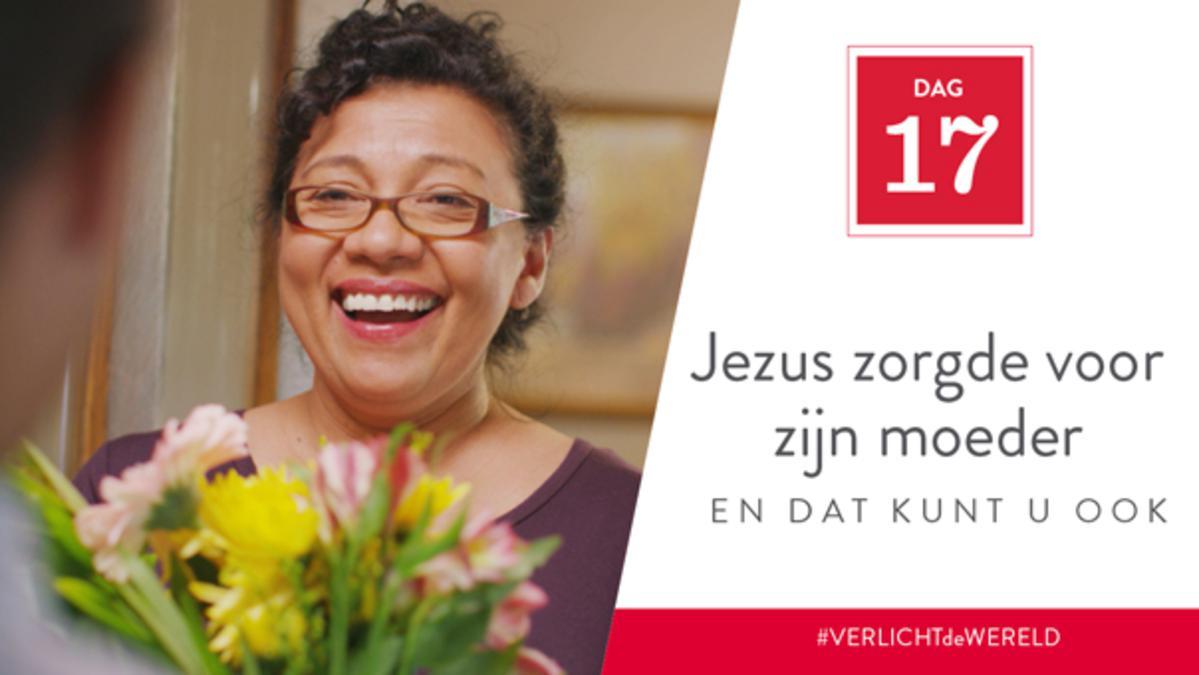 Dag 17 - Jezus zorgde voor zijn moeder en dat kunt u ook