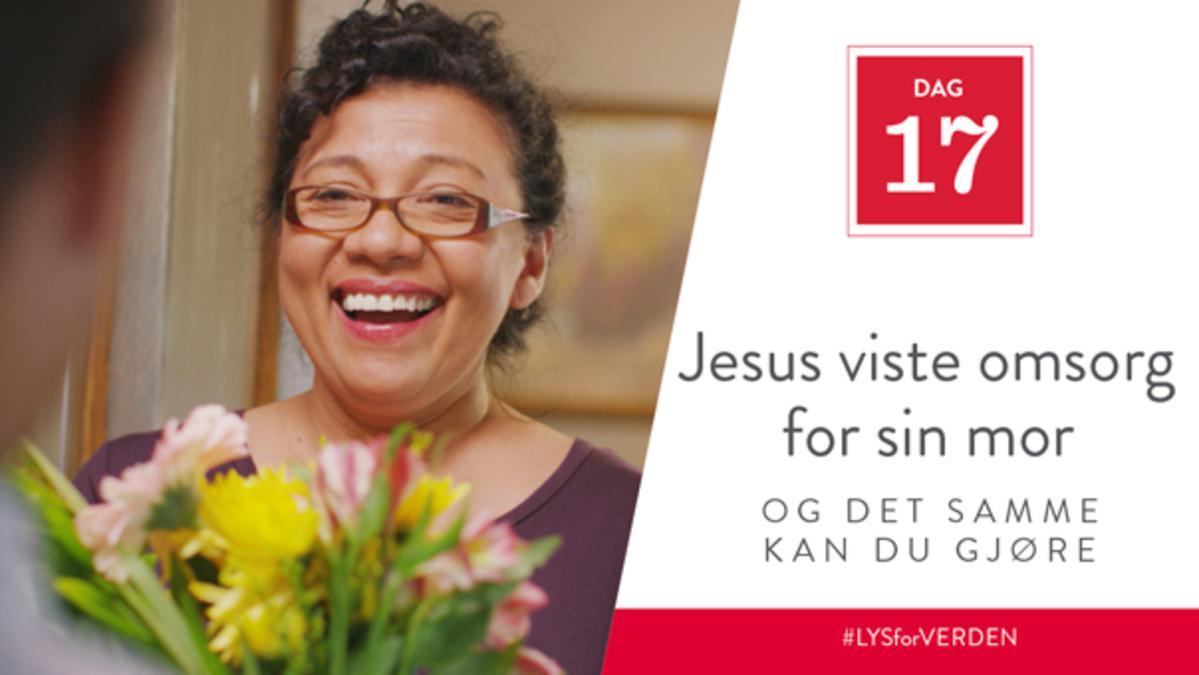 Dag 17 - Jesus viste omsorg for sin mor, og det samme kan du gjøre