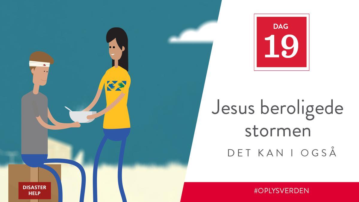 Dag 19 - Jesus beroligede stormen, det kan I også