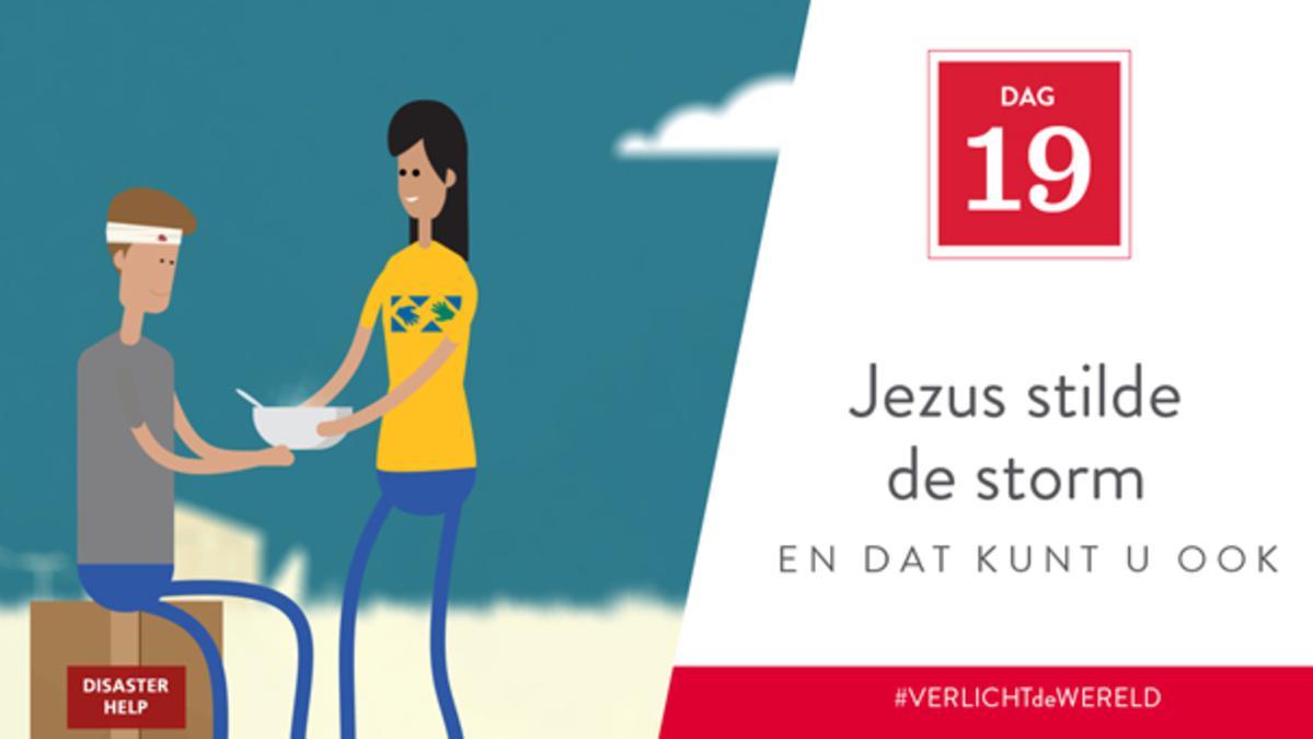 Dag 19 - Jezus stilde de storm en dat kunt u ook