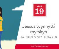 PÄIVÄ 19 - Jeesus tyynnytti myrskyn, ja niin voit sinäkin