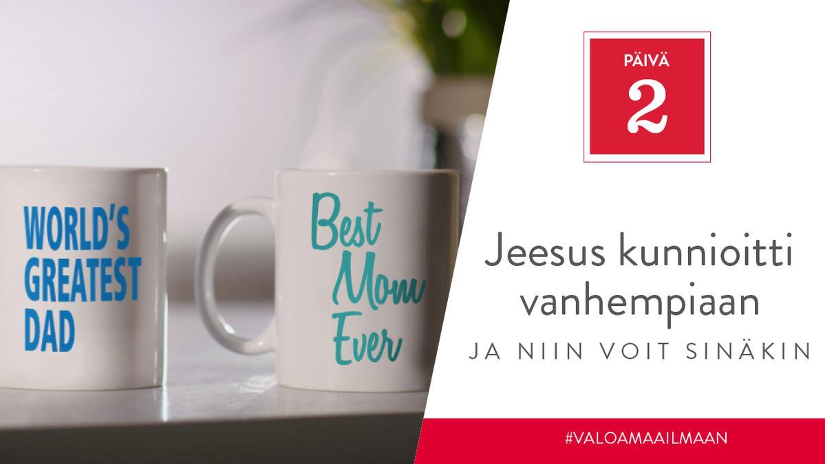 Päivä 2 - Jeesus kunnioitti vanhempiaan, ja niin voit sinäkin
