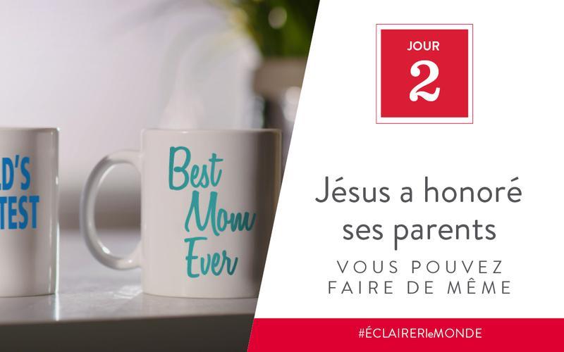 Jésus a honoré ses parents, vous pouvez faire de même