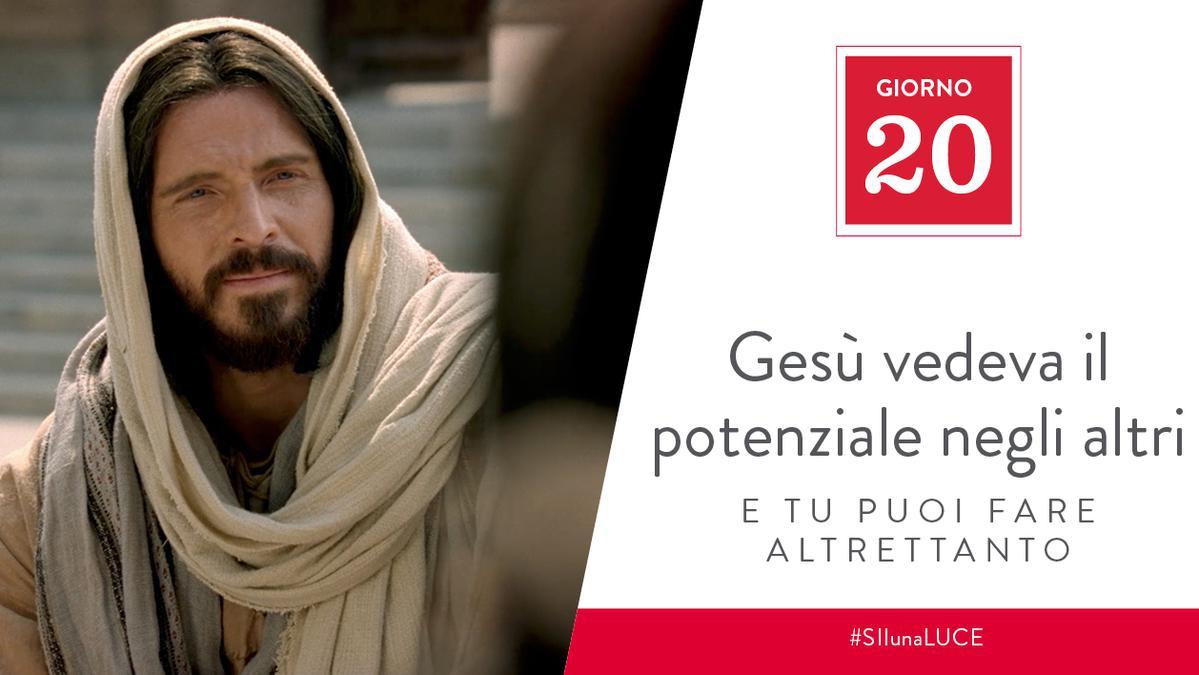 Giorno 20 - Gesù vedeva il potenziale negli altri e tu puoi fare altrettanto