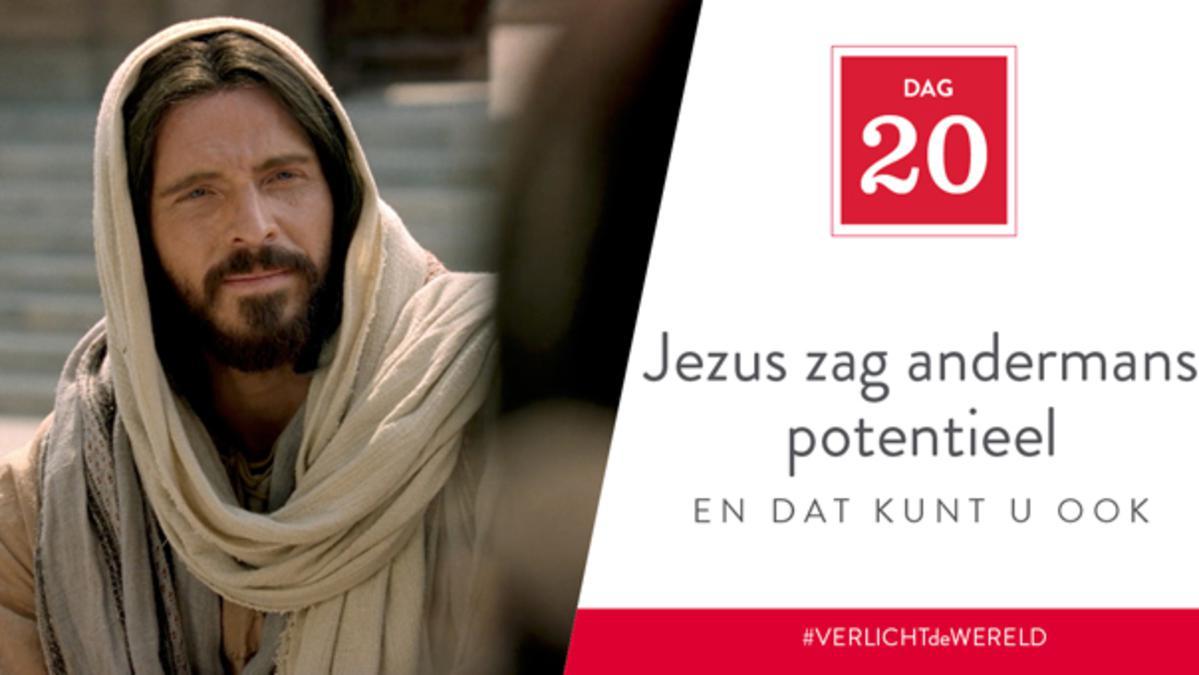 Dag 20 - Jezus zag andermans potentieel en dat kunt u ook