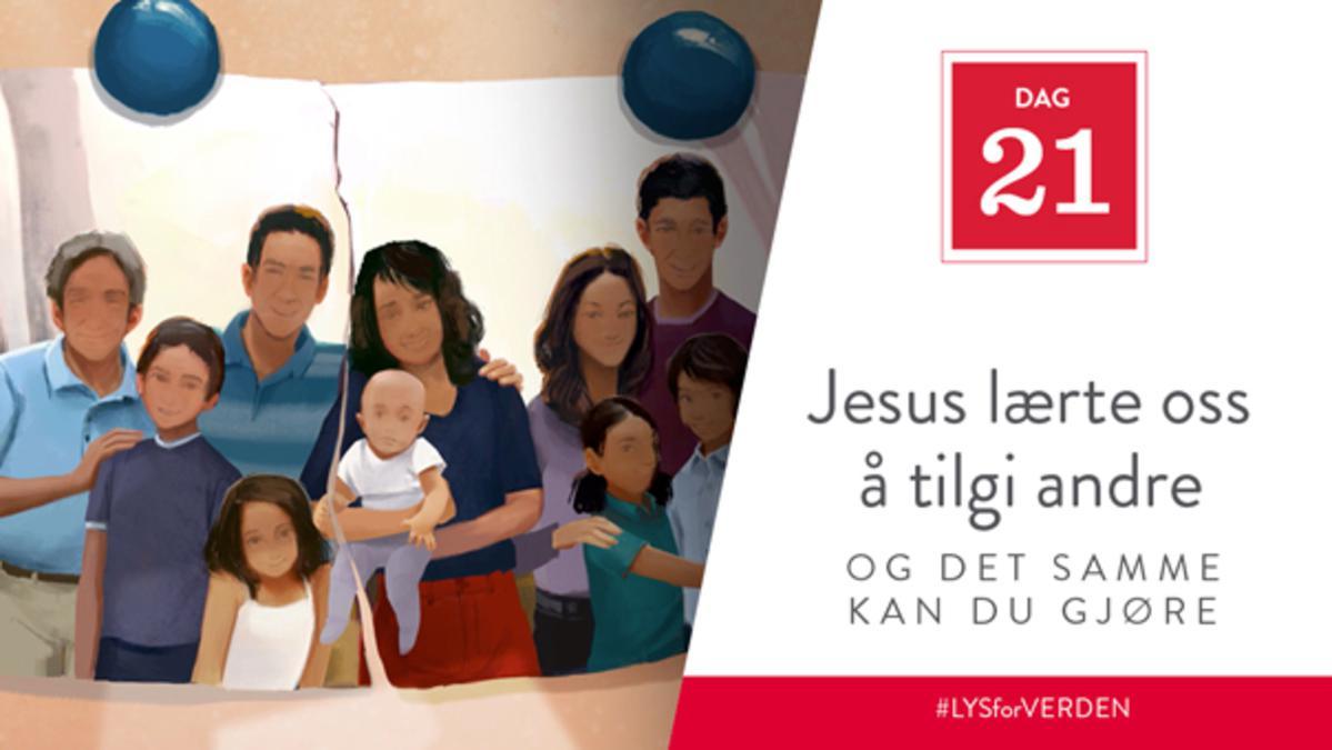 Dag 21 - Jesus lærte oss å tilgi andre