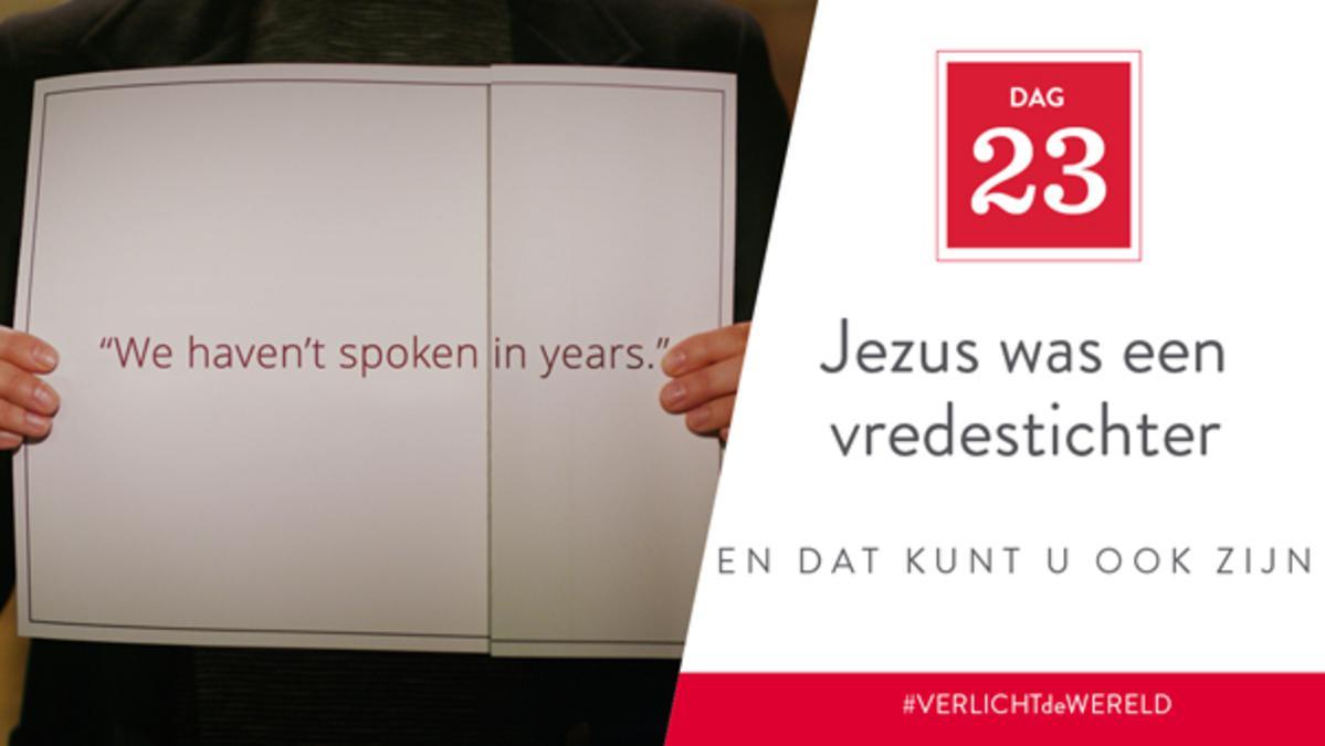Dag 23 - Jezus was een vredestichter en dat kunt u ook zijn