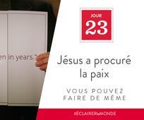 Jour 23 - Jésus a procuré la paix, vous pouvez faire de même