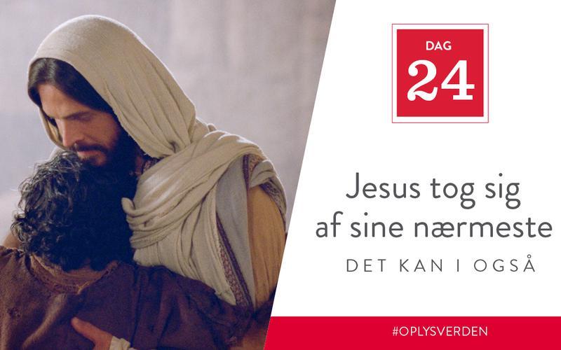 Jesus tog sig af sine nærmeste, det kan I også