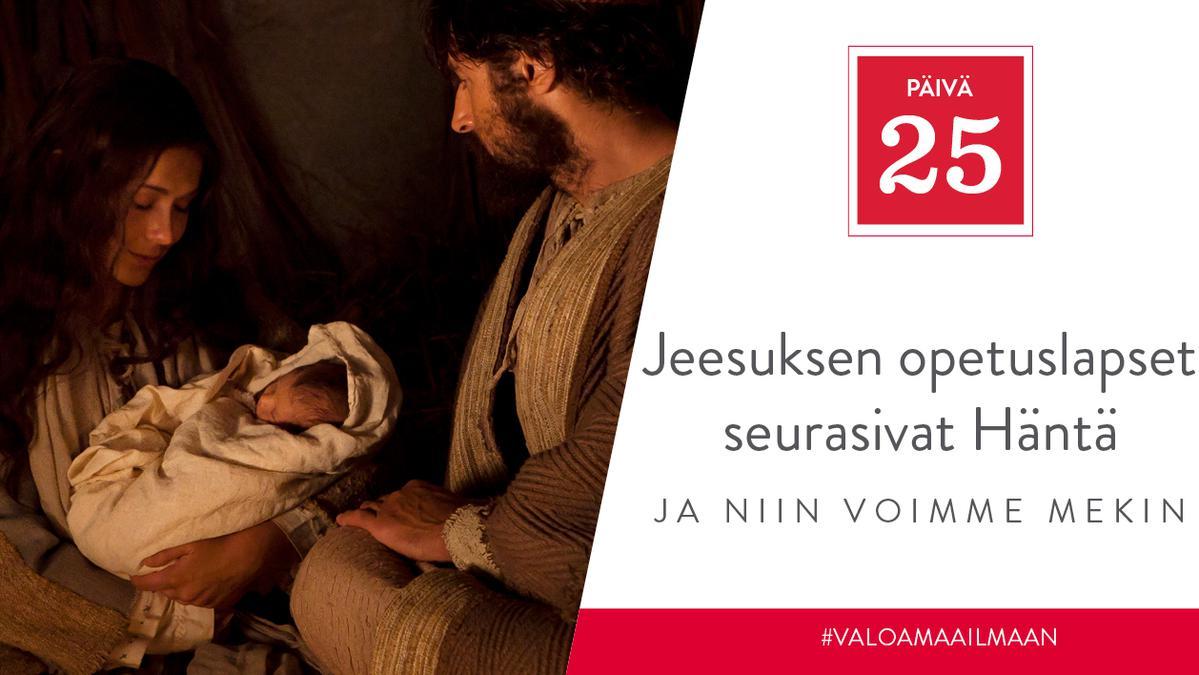 PÄIVÄ 25 - Jeesuksen opetuslapset seurasivat Häntä, ja niin voimme mekin