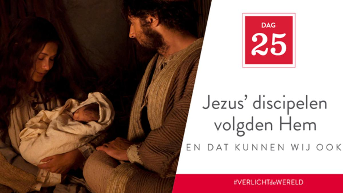 Dag 25 - Jezus' discipelen volgden Hem en dat kunnen wij ook