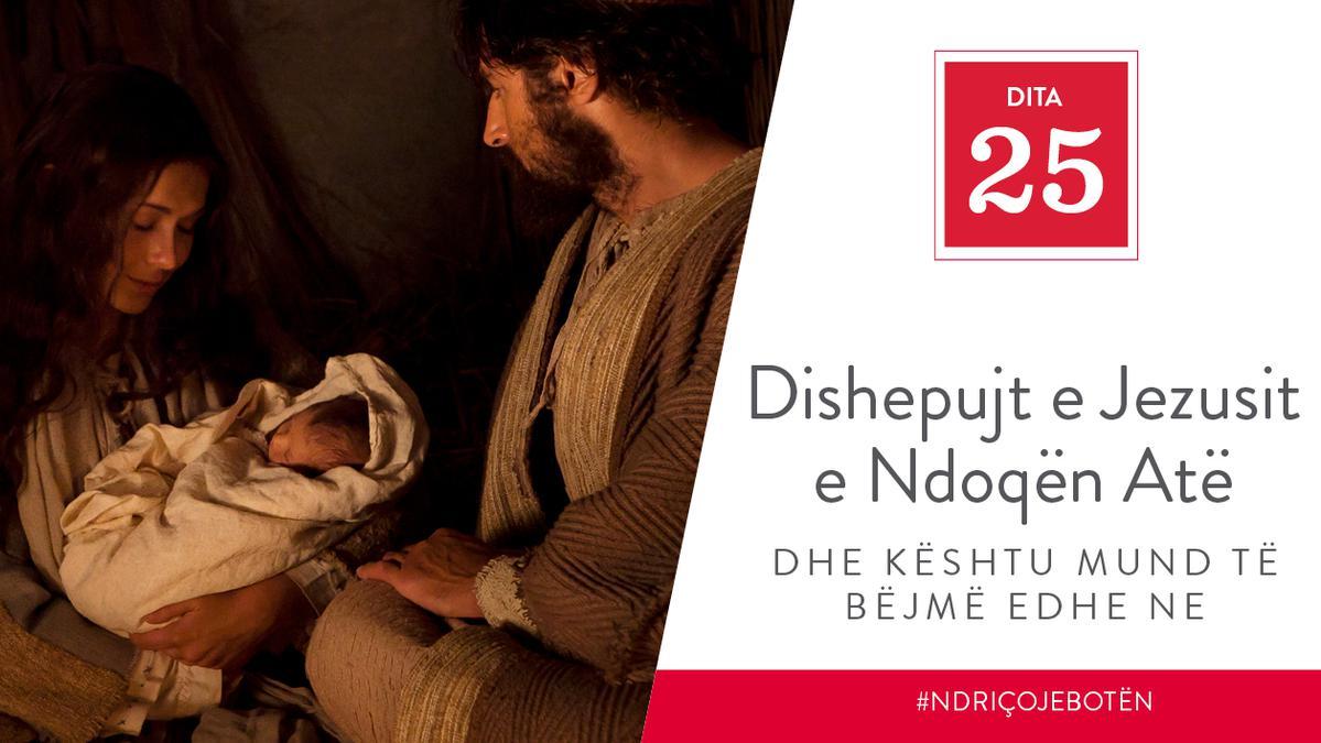Dita 25 - Dishepujt e Jezusit e Ndoqën Atë dhe Kështu Mund të Bëjmë edhe Ne
