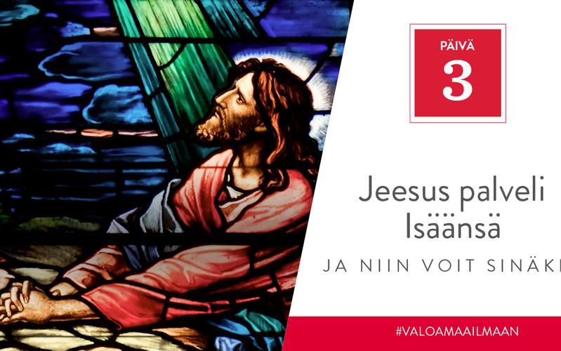 Jeesus palveli Isäänsä