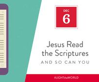 Day 6 - Jesus Read the Scriptures and So Can You