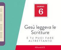 Giorno 6 - Gesù leggeva le Scritture e tu puoi fare altrettanto