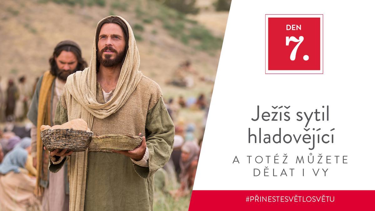 Den 7 - Ježíš sytil hladovějící a totéž můžete dělat i vy