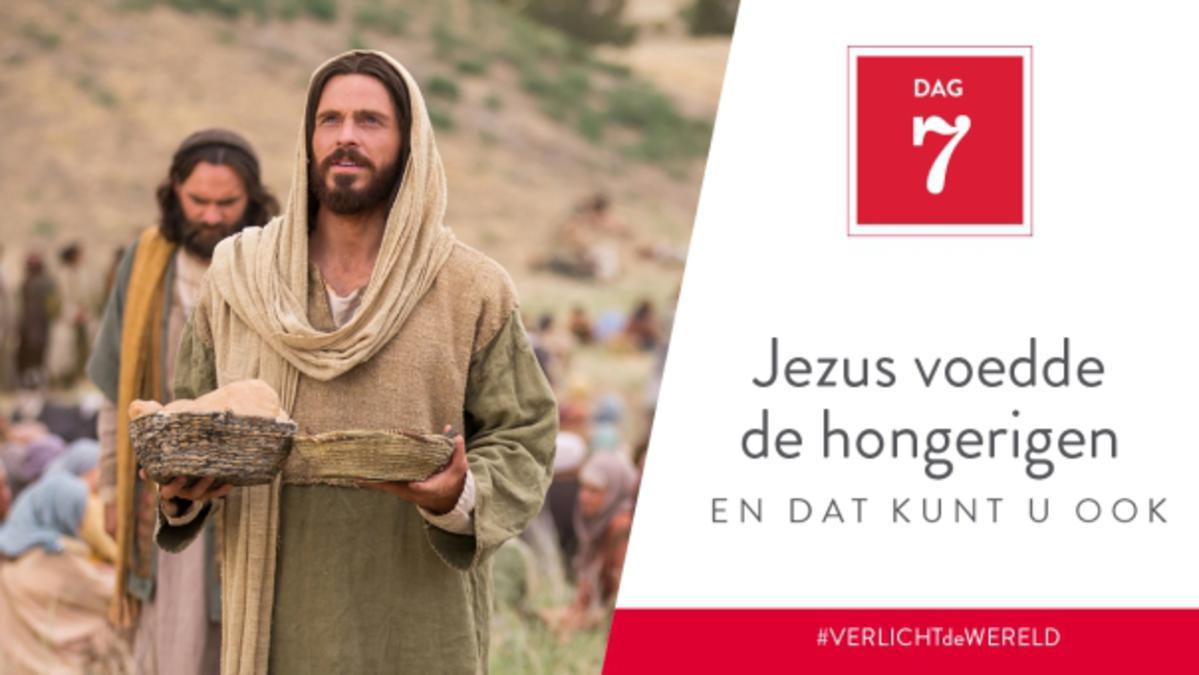 Dag 7 - Jezus voedde de hongerigen en dat kunt u ook