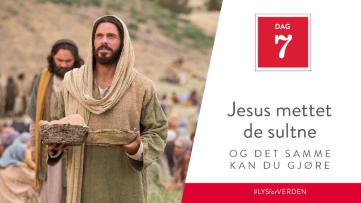 Dag 7 - Jesus mettet de sultne, og det samme kan du gjøre