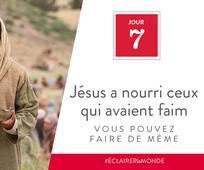 Jour 7 - Jésus a nourri ceux qui avaient faim, vous pouvez faire de même