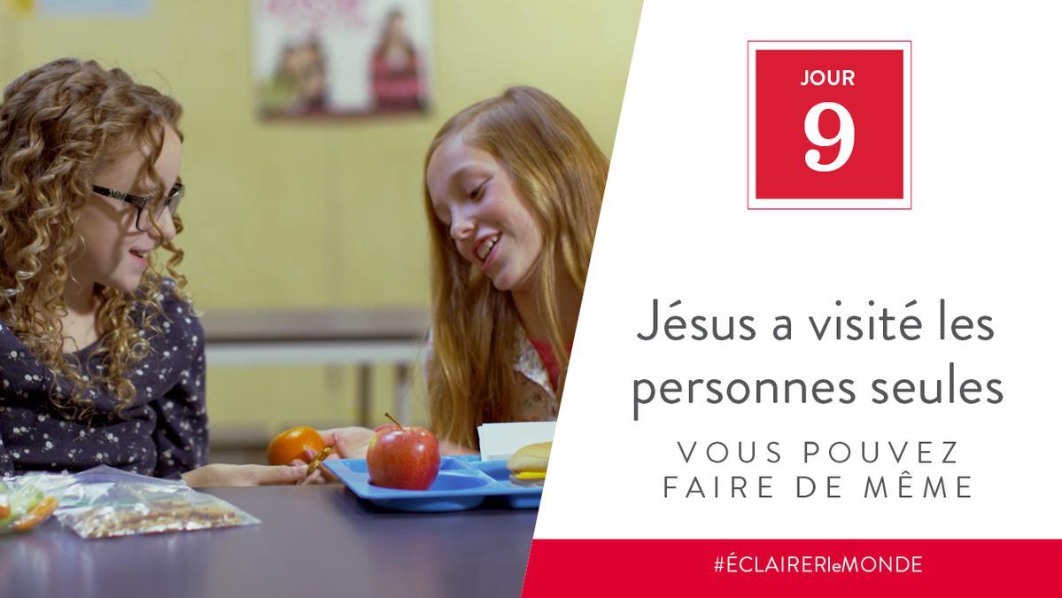 Jour 9 - Jésus a visité les personnes seules, vous pouvez faire de même