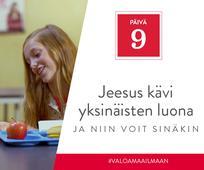 PÄIVÄ 9 - Jeesus kävi yksinäisten luona, ja niin voit sinäkin