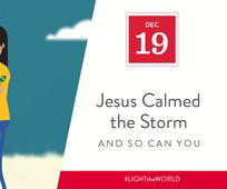 Dec 19 - Jesus Calmed the Storm and So Can You