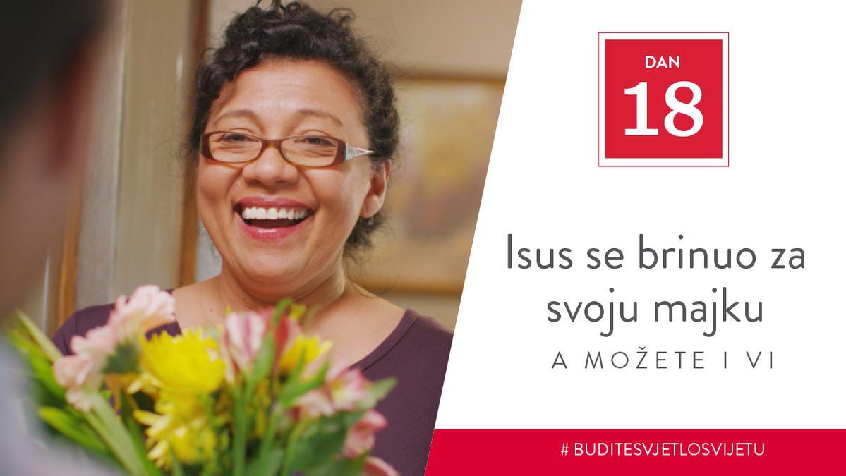 Dan 18 - Isus se brinuo za svoju majku, a možete i vi