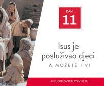 Dan 11 - Isus je posluživao djeci, a možete i vi