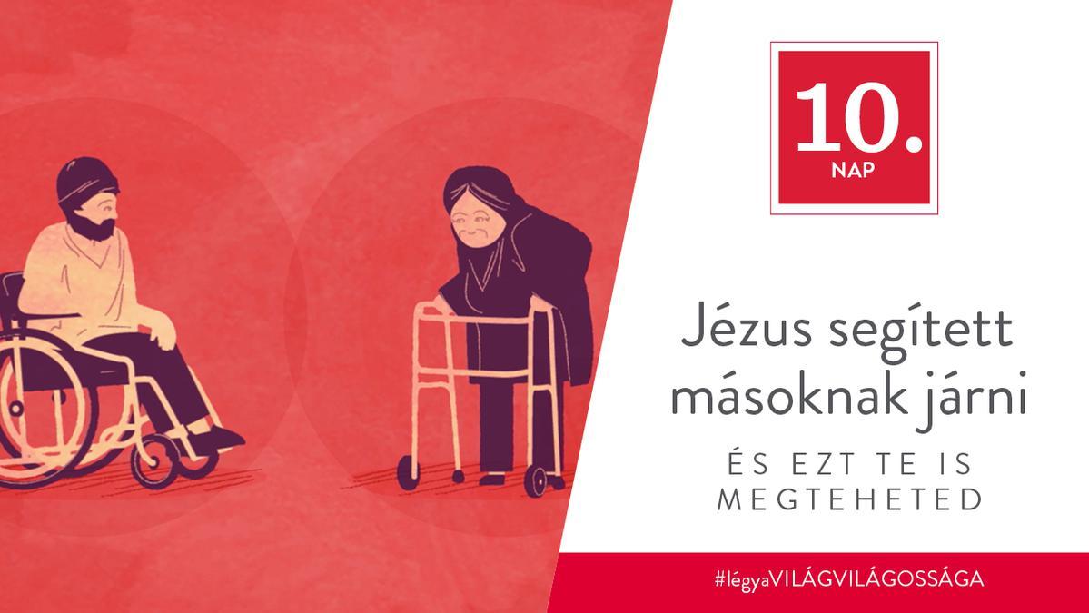 December 10. - Jézus segített másoknak járni, és ezt te is megteheted