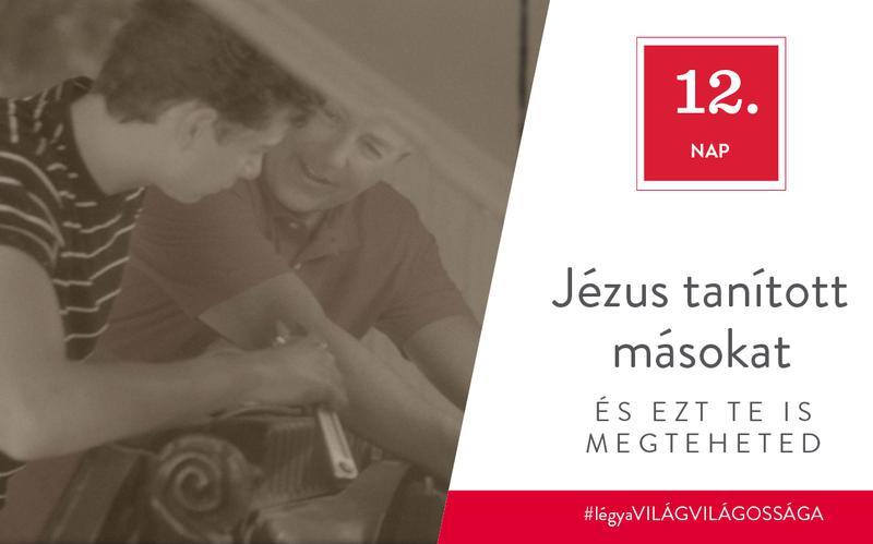 Jézus tanított másokat, és ezt te is megteheted