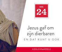 Dag 24 - Jezus gaf om zijn dierbaren en dat kunt u ook